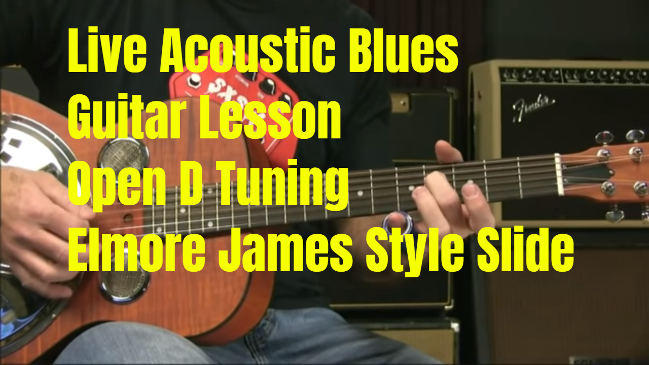 Acoustic Open D Tuning Elmore James Slide Guitar Lesson