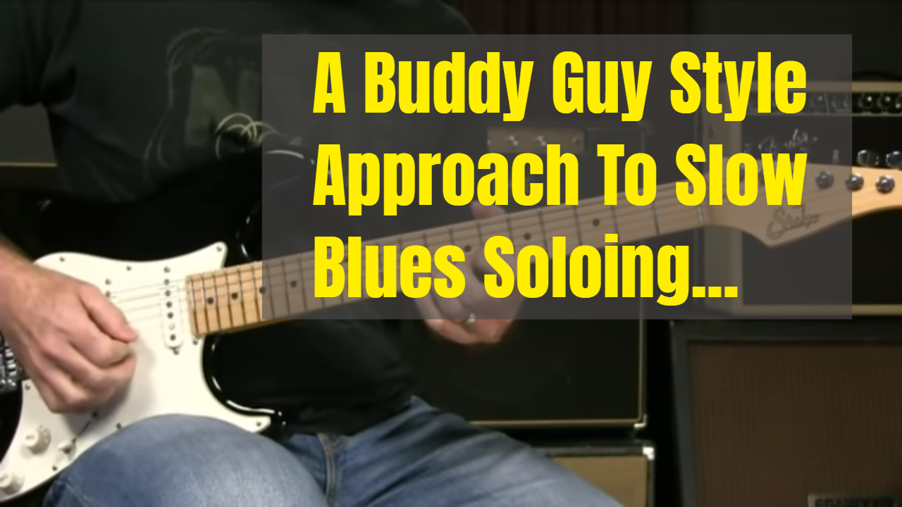 Buddy Guy Approach To Slow Blues Soloing
