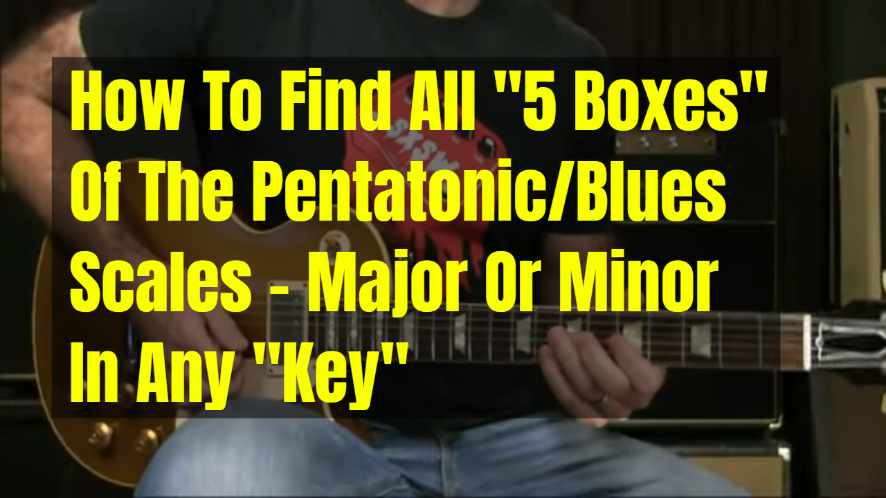 How To Find All 5 Boxes – No Matter What Key