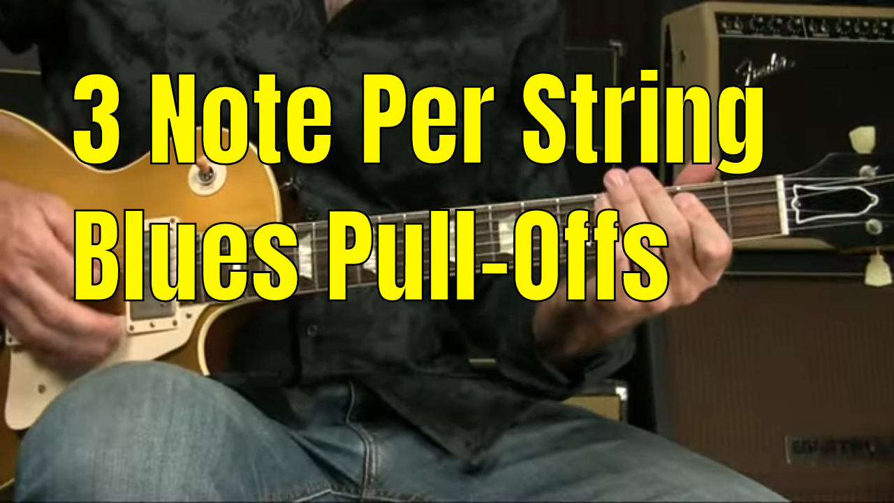3 Note Per String Blues Pull Offs