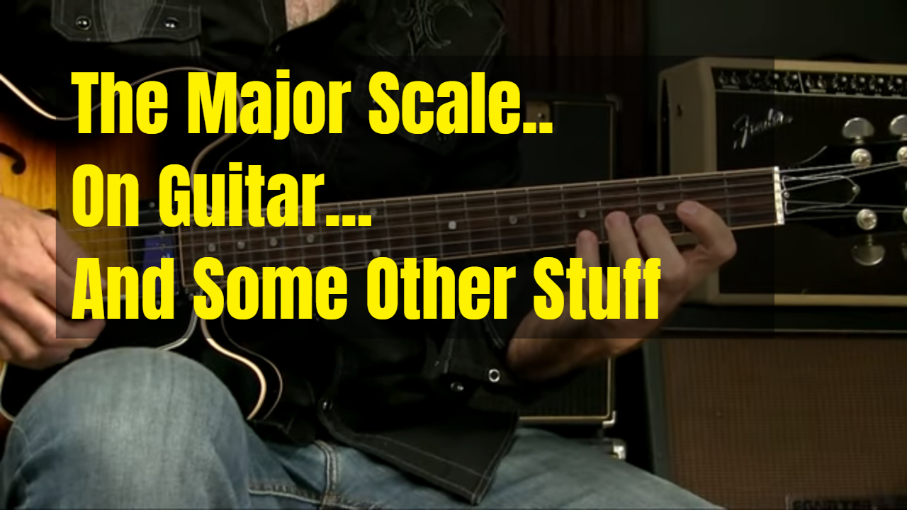 Guitar Lesson   The Major Scale On Guitar