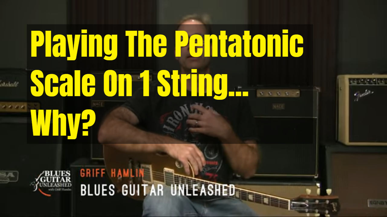 The Pentatonic Scale On One String…