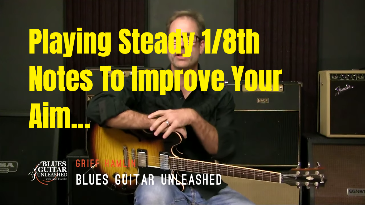 Playing Steady Eighth Notes To Improve Your Aim