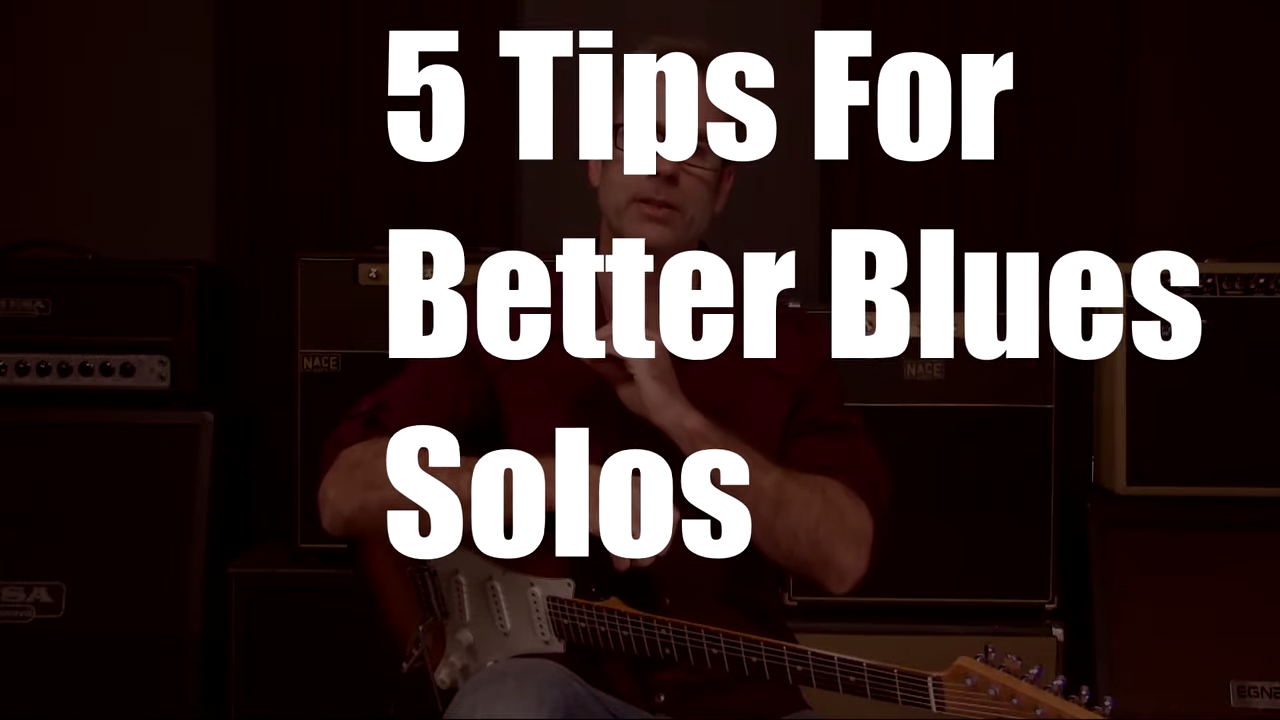 5 Tips For Better Blues Solos