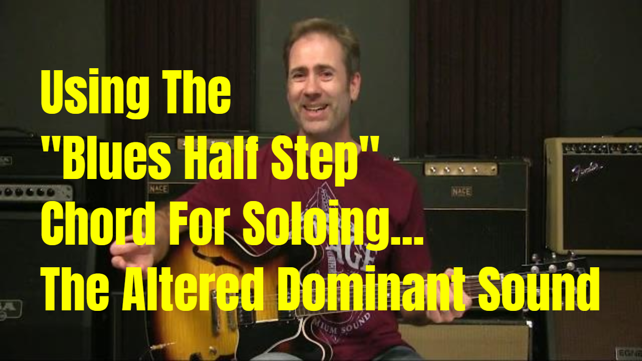 The Blues Half Step Scale – The Altered Dominant Sound