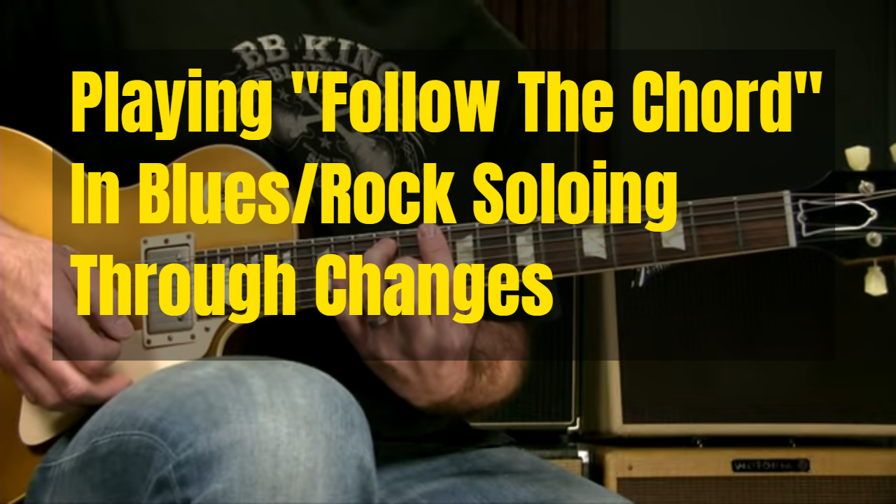 "Playing ""Follow The Chord"" A Little Over Blues/Rock Changes"
