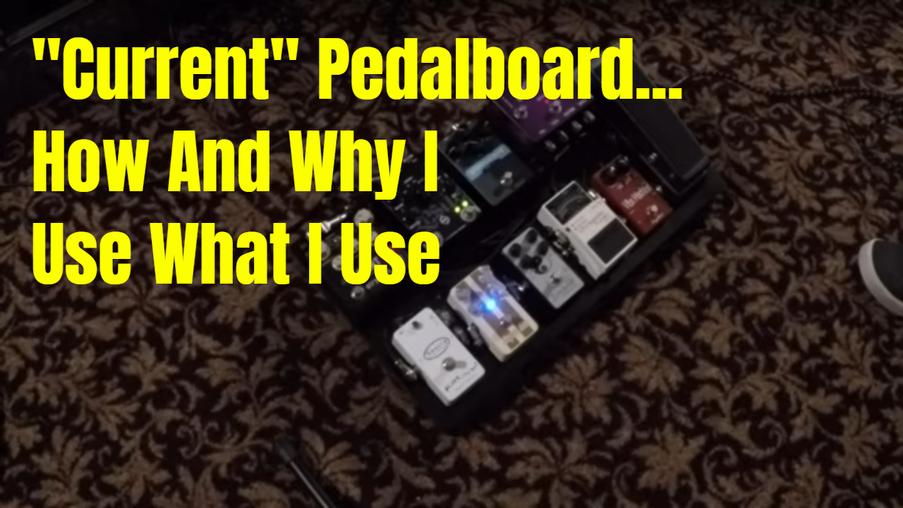 Pedalboard Rundown 3-21-2020