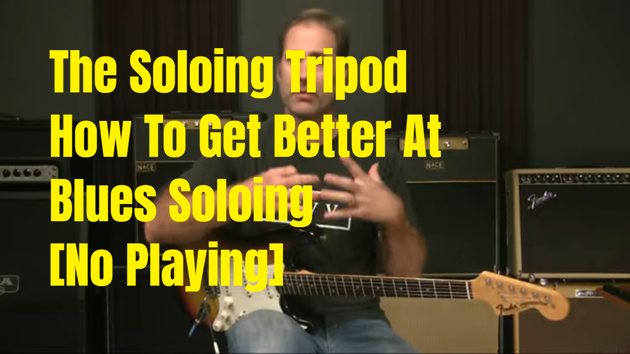 The 3 Legs Of Blues Soloing