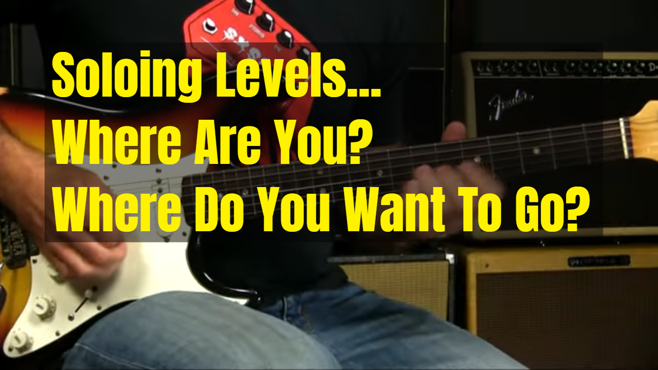 Soloing Levels For Knowing What To Practice
